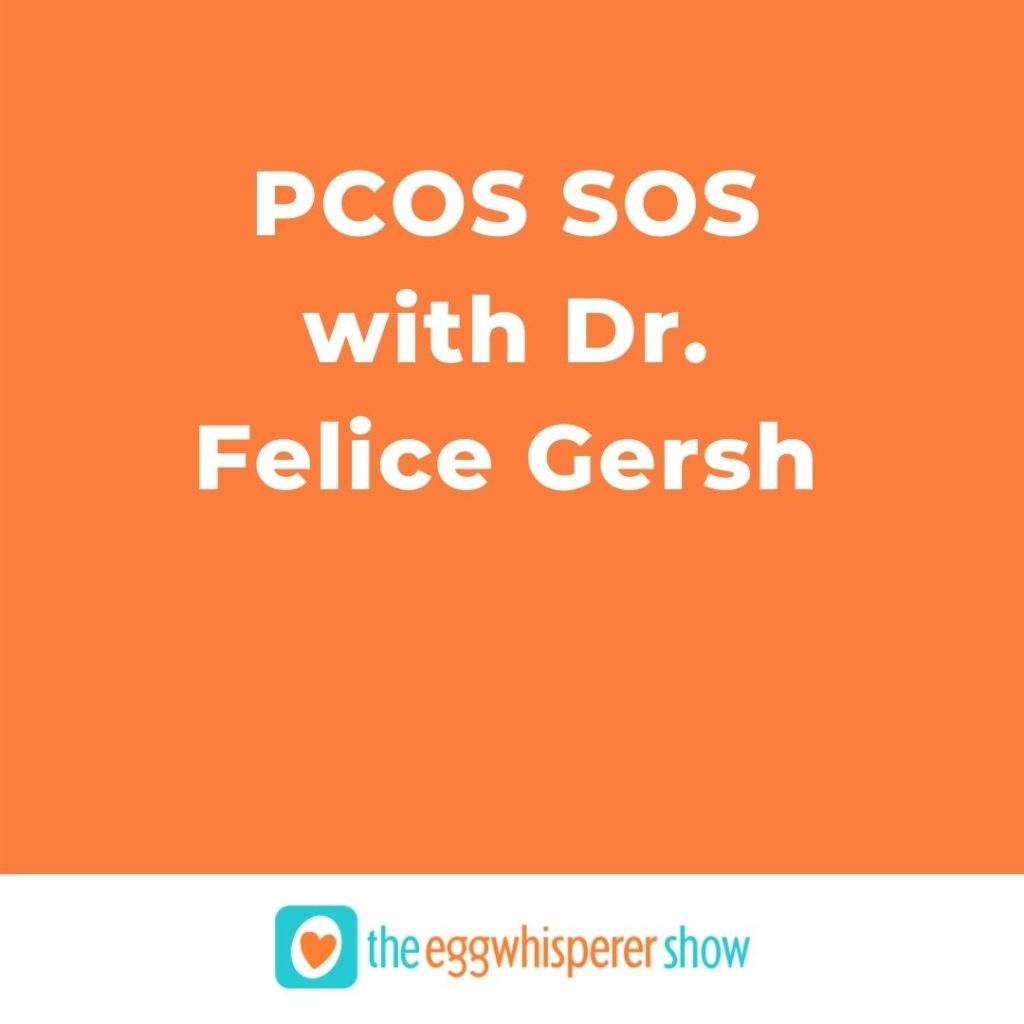 PCOS SOS with Dr. Felice Gersh