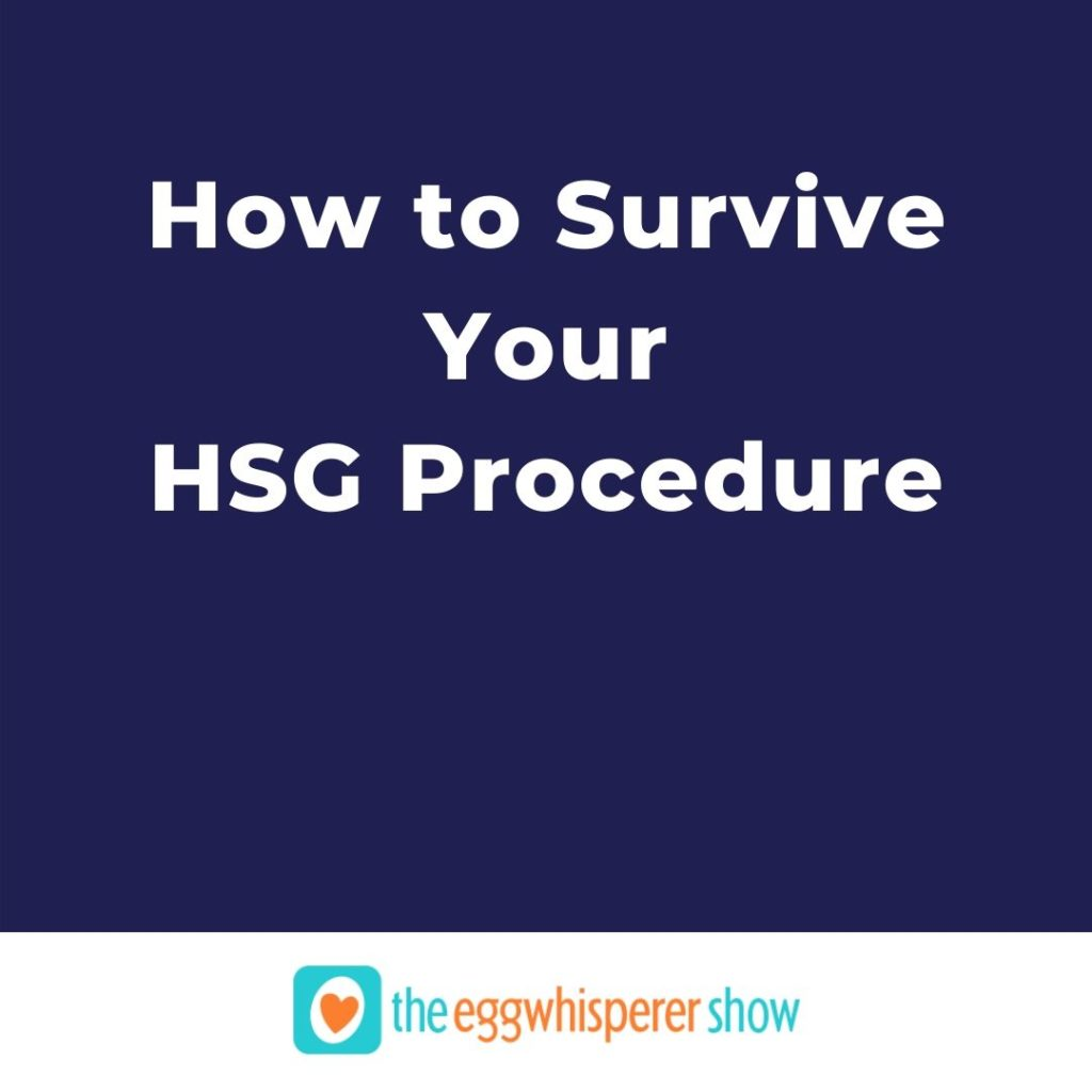 How to Survive Your HSG Procedure