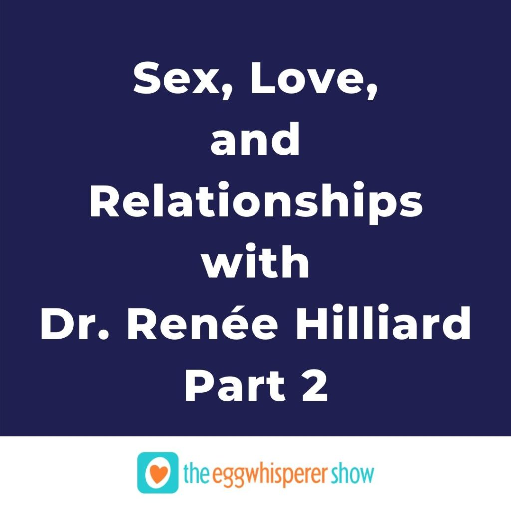 Sex, Love, and Relationships with Dr. Renée Hilliard - Part 2