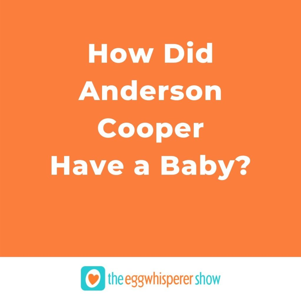 How Did Anderson Cooper Have a Baby_