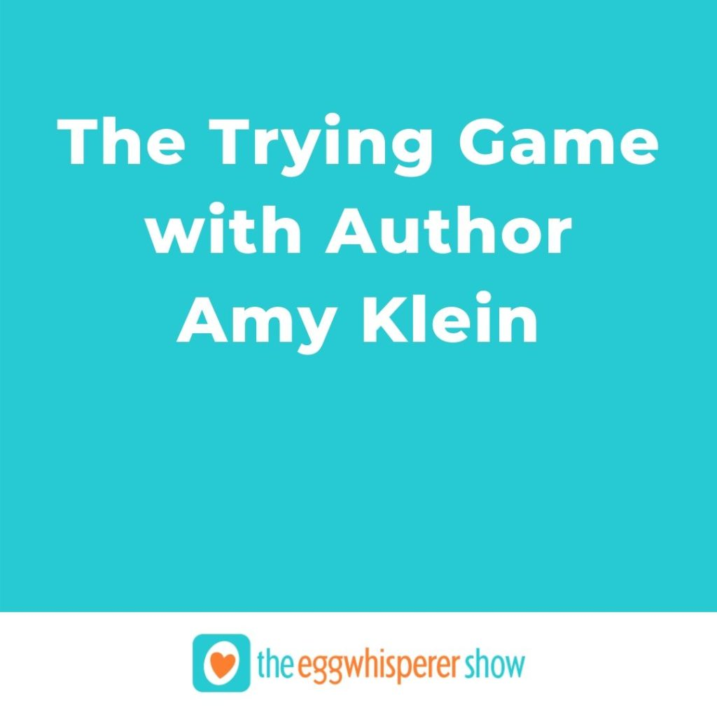 The Trying Game with Author Amy Klein