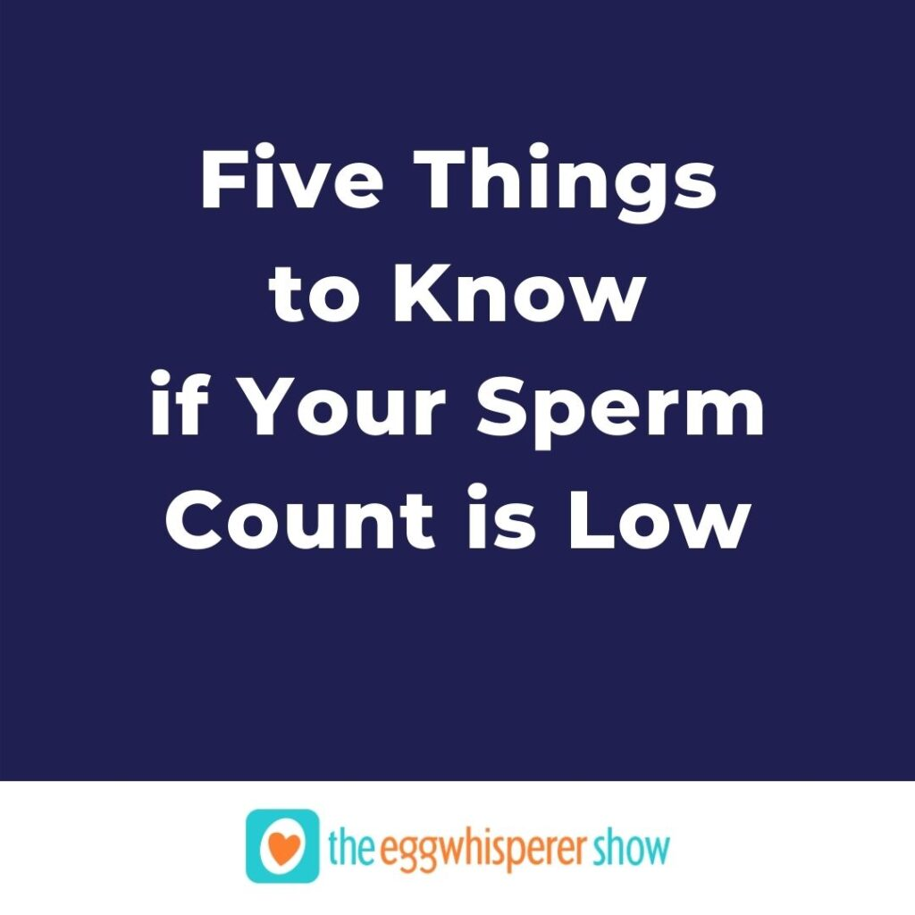 Five Things to Know if Your Sperm Count is Low